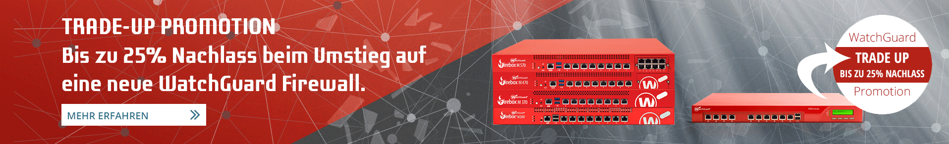 Mit WatchGuard Trade-Up Promotion bis zu 25% sparen