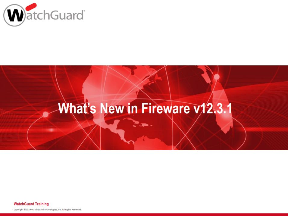 WatchGuard Fireware 12.3 What's New